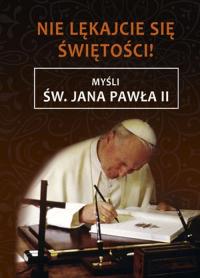 Nie lękajcie się świętości Myśli św. Jana Pawła II -    mała okładka
