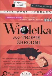 Wioletka na tropie zbrodni - Katarzyna Gurnard | mała okładka