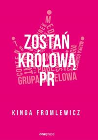 Zostań królową PR - Kinga Fromlewicz   mała okładka