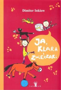 Ja Klara i zwierzaki - Dimiter Inkiow | mała okładka