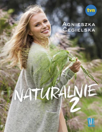 Naturalnie 2 - Agnieszka Cegielska | mała okładka