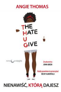Nienawiść, którą dajesz - Angie Thomas   mała okładka