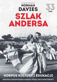Szlak Andersa 33 Korpus kultury i edukacji - Maciej Rosalak | mała okładka