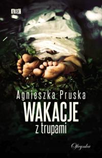 Wakacje z trupami - Agnieszka Pruska | mała okładka