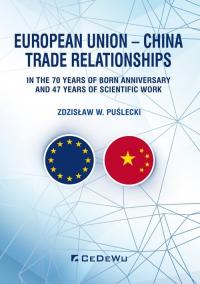 European Union - China Trade Relationships. In the 70 years of born anniversary and 47 years of sci - Puślecki Zdzisław W. | mała okładka