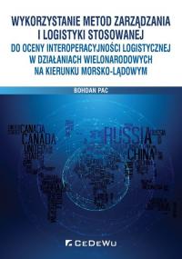 Wykorzystanie metod zarządzania i logistyki stosowanej do oceny interoperacyjności logistycznej w dz -    mała okładka