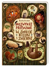 Niezwykłe przyjaźnie W świecie roślin i zwierząt - Emilia Dziubak | mała okładka