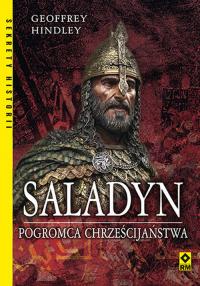 Saladyn Pogromca chrześcijaństwa - Geoffrey Hindley | mała okładka