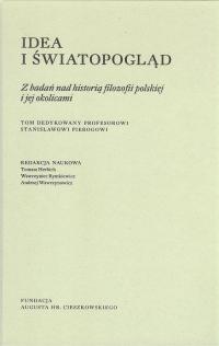 Idea i światopogląd Z badań nad historią filozofii polskiej i jej okolicami -    mała okładka