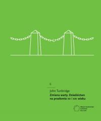 Zmiana warty Dziedzictwo na przełomie XX i XXI wieku - John Tunbridge | mała okładka