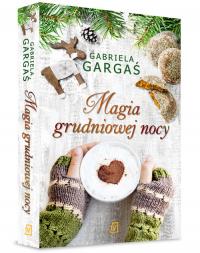 Magia grudniowej nocy - Gabriela Gargaś | mała okładka