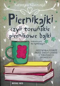 Piernikajki czyli toruńskie piernikowe bajki - Katarzyna Kluczwajd   mała okładka