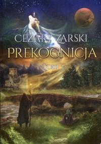 Prekognicja Tom 1 - Cezary Zarski | mała okładka