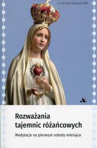 Rozważania tajemnic różańcowych Medytacje na pierwsze soboty miesiąca - Leonard Głowacki | mała okładka