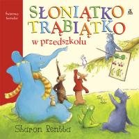Słoniątko Trąbiątko w przedszkolu - Rentta Sharon | mała okładka