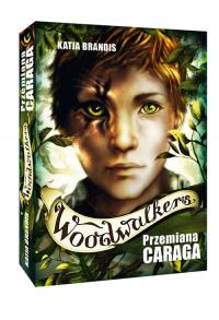 Woodwalkers Tom 1 Przemiana Caraga - K. Brandis | mała okładka