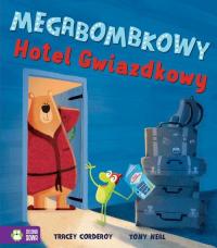 Megabombkowy Hotel Gwiazdkowy - Tracey Corderoy | mała okładka
