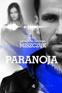 Paranoja - Miszczuk Katarzyna Berenika | mała okładka
