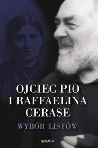 Ojciec Pio i Raffaelina Cerase Wybór listów -    mała okładka