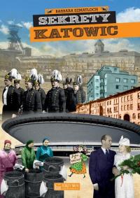 Sekrety Katowic - Szmatloch Barbara, Bulsa Michał | mała okładka