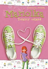 Mariolka Totalny odjazd - Katarzyna Dembska | mała okładka