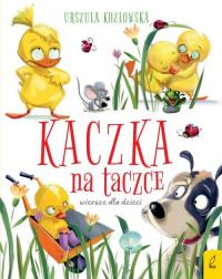 Kaczka na taczce Wiersze dla dzieci - Urszula Kozłowska | mała okładka