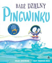 Bądź dzielny pingwinku - Andreae Giles | mała okładka