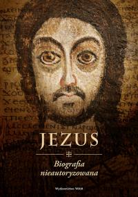 Jezus Biografia nieautoryzowana - Szewczyk Przemysław Marek | mała okładka