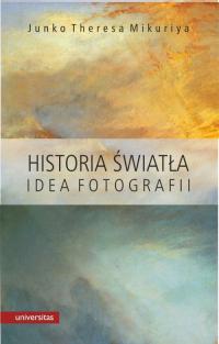 Historia światła Idea fotografii - Mikuriya Junko Theresa | mała okładka