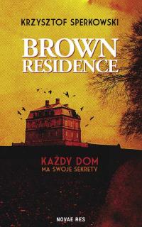 Brown Residence - Krzysztof Sperkowski | mała okładka