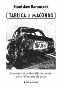 Tablica z Macondo Osiemnaście prób wytłumaczenia, po co i dlaczego się pisze - Stanisław Barańczak | mała okładka