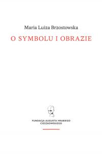 O symbolu i obrazie - Brzostowska Maria Luiza | mała okładka