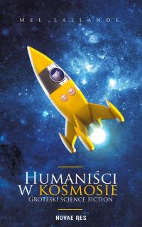 Humaniści w kosmosie Groteski science fiction - Mel Lallande | mała okładka