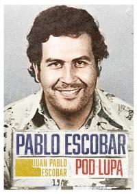 Pablo Escobar pod lupą - Escobar Juan Pablo | mała okładka