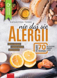 Nie daj się alergii Dieta w alergiach i nietolerancjach pokarmowych - Katarzyna Turek   mała okładka