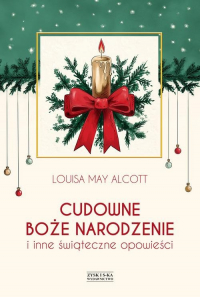 Cudowne Boże Narodzenie i inne świąteczne opowieści - Alcott Louisa May | mała okładka