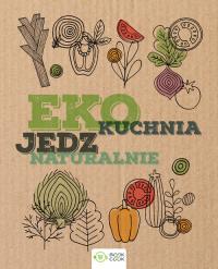 EKO Kuchnia Jedz naturalnie -  | mała okładka