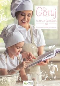 Gotuj razem z dzieckiem Domowa szkoła gotowania -  | mała okładka
