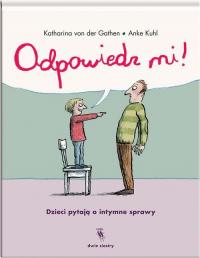 Odpowiedz mi! Dzieci pytają o intymne sprawy - von der Gathen Katharina   mała okładka