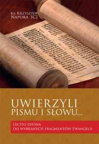 Uwierzyli Pismu i Słowu… Lectio divina do wybranych fragmentów Ewangelii - Krzysztof Napora   mała okładka