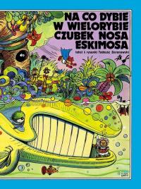 Na co dybie w wielorybie czubek nosa Eskimosa - Tadeusz Baranowski | mała okładka