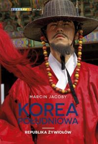 Korea Południowa Republika żywiołów - Marcin Jacoby | mała okładka