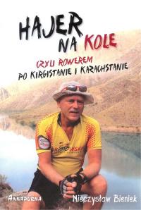 Hajer na kole czyli rowerem po Kirgistanie i Kazachstanie - Mieczysław Bieniek | mała okładka