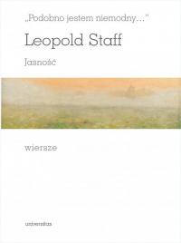 Podobno jestem niemodny Jasność Wiersze - Leopold Staff   mała okładka