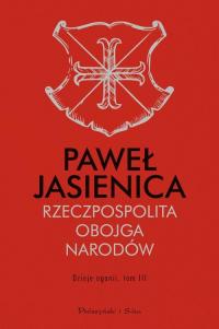 Rzeczpospolita Obojga Narodów Dzieje agonii Tom 3 - Paweł Jasienica | mała okładka