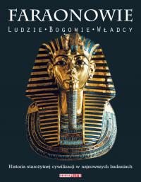Faraonowie Ludzie. Bogowie. Władcy. - zbiorowa praca   mała okładka