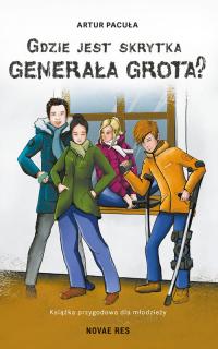 Gdzie jest skrytka Generała Grota? - Artur Pacuła | mała okładka