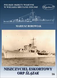 Niszczyciel eskortowy ORP Ślązak - Mariusz Borowiak | mała okładka