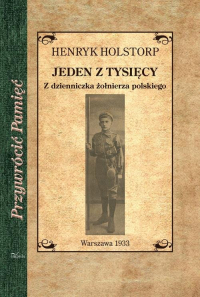Jeden z tysięcy Z dzienniczka żołnierza polskiego - Henryk Holstop | mała okładka