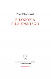 Filozofia Piłsudskiego - Paweł Rzewuski   mała okładka